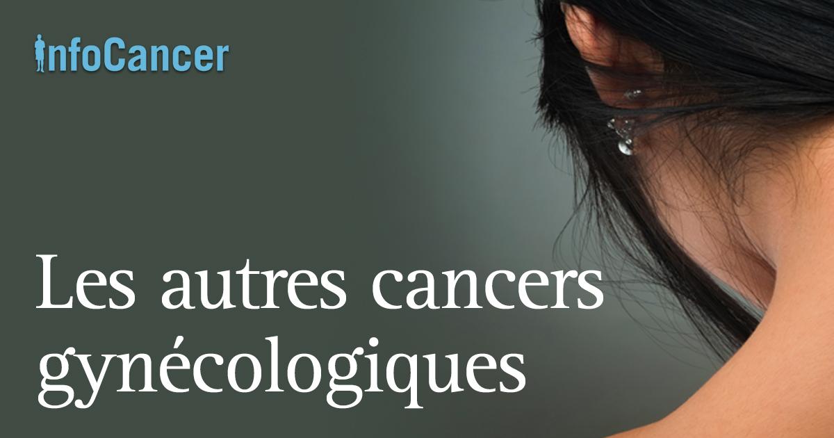 InfoCancer - ARCAGY-GINECO - Cancers féminins - Autres cancers ...